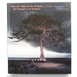 Of Time and the Tropics: Del Tiempo y el Tropico - Van de Tijd en de Tropen (English, Spanish and Dutch Edition),by Hannes Wallrafen / Julio Escoto / Guillermo Anderson