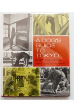 A dog's guide to Tokyo,by  Betty Jean Lifton / Eikoh Hosoe