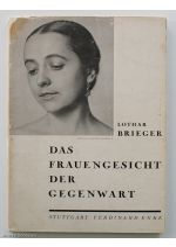 Das frauengesicht der gegenwart,by Lothar Brieger