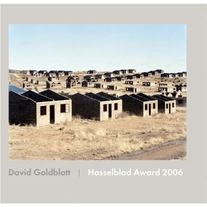 GOLDBLATT, DAVID - David Goldblatt: Photographs: Hasselblad Award 2006